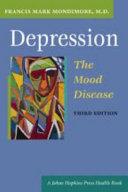 Depression  the Mood Disease