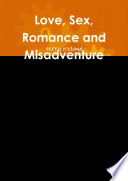 Love, Sex, Romance and Misadventure