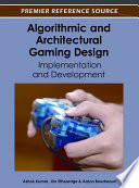 Algorithmic and Architectural Gaming Design  Implementation and Development