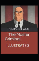 The Master Criminal Illustrated