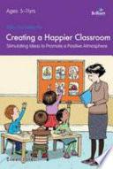 Creating A Happier Classroom