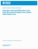 Simulation of ground-water flow in the Cedar River alluvial aquifer flow system, Cedar Rapids, Iowa