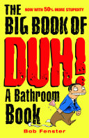 The Big Book of Duh