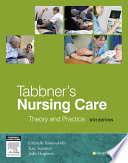 """Tabbner's Nursing Care E-Book: Theory and Practice"" by Gabby Koutoukidis, Jodie Hughson, Gabrielle Koutoukidis, Kate Stainton"