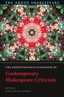 The Arden Research Handbook of Contemporary Shakespeare Criticism
