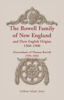 The Rowell Family of New England and Their English Origins, ...