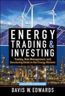 Energy Trading   Investing  Trading  Risk Management  and Structuring Deals in the Energy Markets  Second Edition