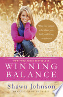 """Winning Balance: What I've Learned So Far about Love, Faith, and Living Your Dreams"" by Shawn Johnson, Nancy French"