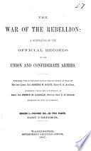 The War of the Rebellion  v  1 53  serial no  1 111  Formal reports  both Union and Confederate  of the first seizures of United States property in the southern states  and of all military operations in the field  with the correspondence  order and returns relating specially thereto  1880 1898  111 v