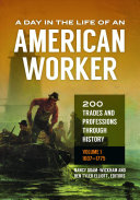 link to A day in the life of an American worker : 200 trades and professions through history in the TCC library catalog