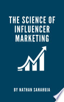 The Science of Influencer Marketing