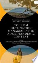 Tourism Destination Management in a Post Pandemic Context