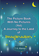The Picture Book With No Pictures  Yet  A Journey to the Land of Imagination