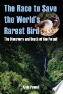 The Race to Save the World's Rarest Bird