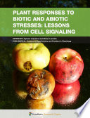Plant Responses to Biotic and Abiotic Stresses  Lessons from Cell Signaling