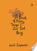 A Bunch of Pretty Things I Did Not Buy Book PDF