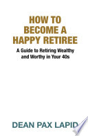 How to Become A Happy Retiree