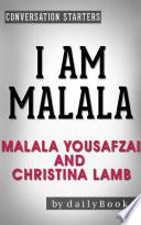 I Am Malala By Malala Yousafzai And Christina Lamb Conversation Starters Book