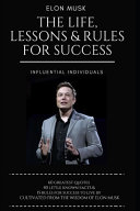 Elon Musk: the Life, Lessons and Rules for Success