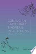 Confucian Statecraft and Korean Institutions  : Yu Hyongwon and the Late Choson Dynasty