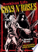Reckless Life  The Guns    n    Roses Graphic Novel
