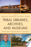 Tribal Libraries Archives And Museums Book PDF