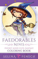 Faedorables Minis   Pocket Sized Cute Fantasy Coloring Book