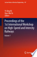 Proceedings of the 1st International Workshop on High Speed and Intercity Railways Book