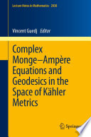 Complex Monge Amp Re Equations And Geodesics In The Space Of K Hler Metrics
