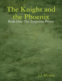 The Knight and the Phoenix: Book One: The Forgotten Prince [Pdf/ePub] eBook