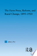 The Farm Press Reform And Rural Change 1895 1920