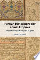Persian Historiography across Empires
