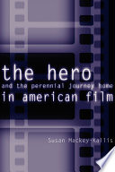 The Hero and the Perennial Journey Home in American Film Book