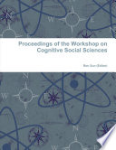 Proceedings of the Workshop on Cognitive Social Sciences Book