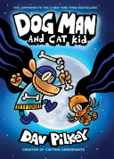 Dog Man and Cat Kid: From the Creator of Captain Underpants (Dog Man #4) Book