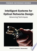Intelligent Systems for Optical Networks Design  Advancing Techniques
