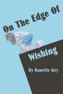 On The Edge of Wishing
