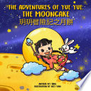 The Adventures of Yue Yue   The Mooncake