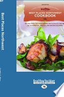 Best Places Northwest Cookbook