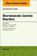 Neuromuscular Junction Disorders  an Issue of Neurologic Clinics Book