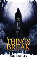 Sometimes Things Break