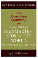 An Executive Summary of Amanda Ripley's 'The Smartest Kids in the World