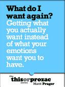What Do I Want Again