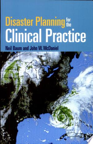 Download Disaster Planning for the Clinical Practice Free Books - EBOOK