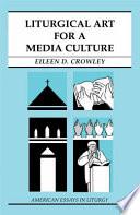 Liturgical Art for a Media Culture