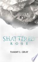 Shattered Rose