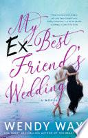 My Ex Best Friend s Wedding