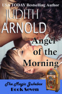 Angel of the Morning: An action hero. A working mom. A magic song.