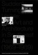 Suddenly Turning Visible: Art and Architecture in Southeast Asia (1969–1989)
