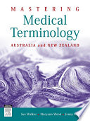 """Mastering Medical Terminology E-Book: Australia and New Zealand"" by Sue Walker, Maryann Wood, Jenny Nicol"